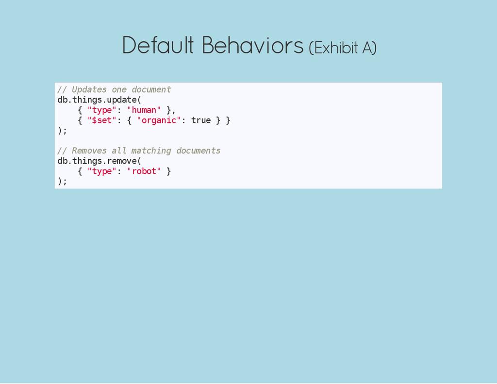 Default Behaviors (Exhibit A) / / U p d a t e s...