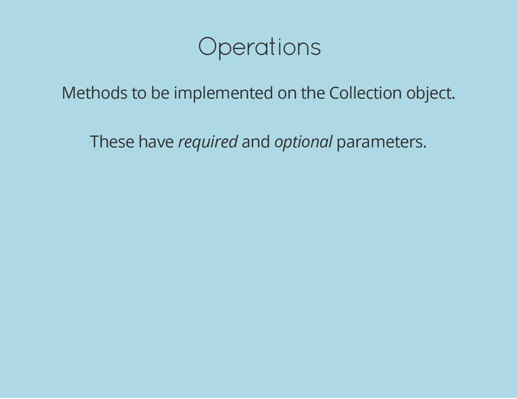 Operations Methods to be implemented on the Col...
