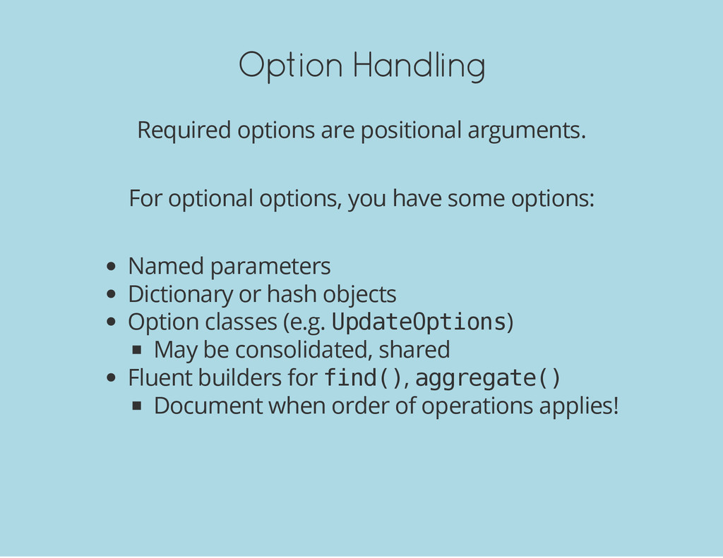 Option Handling Required options are positional...
