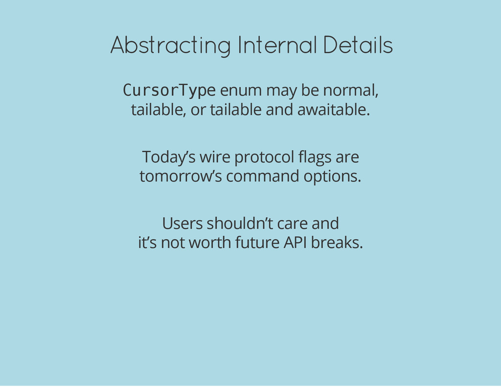 Abstracting Internal Details C u r s o r T y p ...
