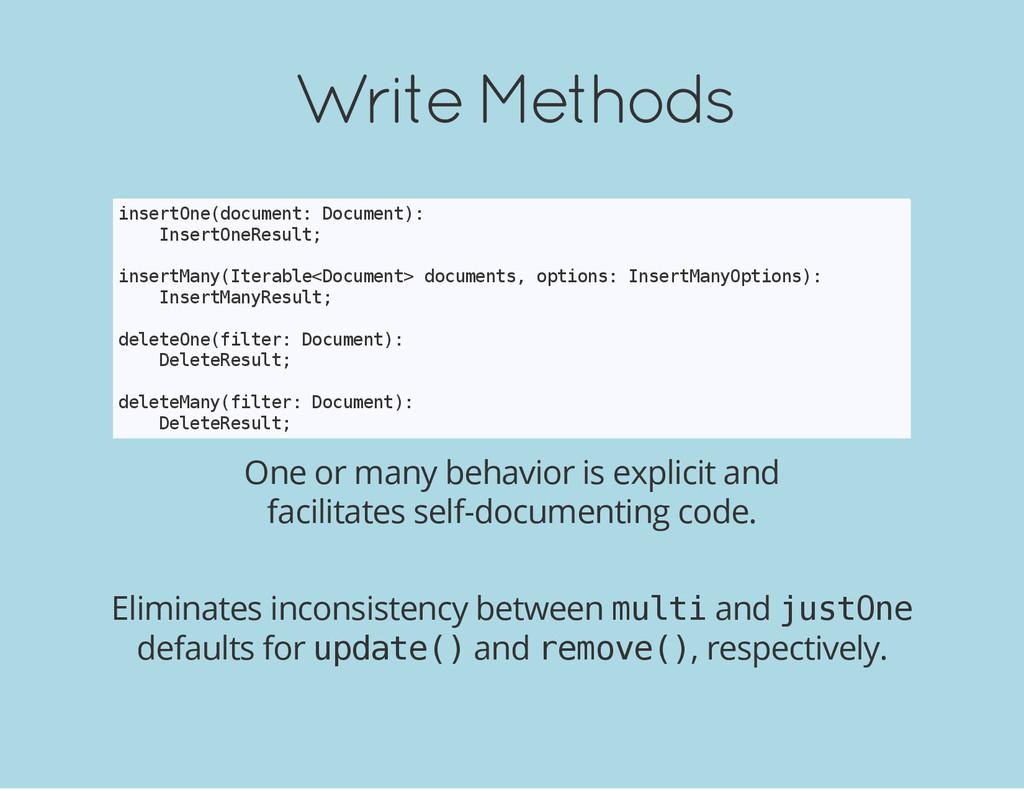 Write Methods i n s e r t O n e ( d o c u m e n...