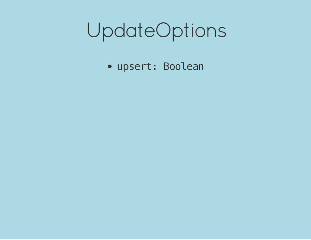 UpdateOptions u p s e r t : B o o l e a n