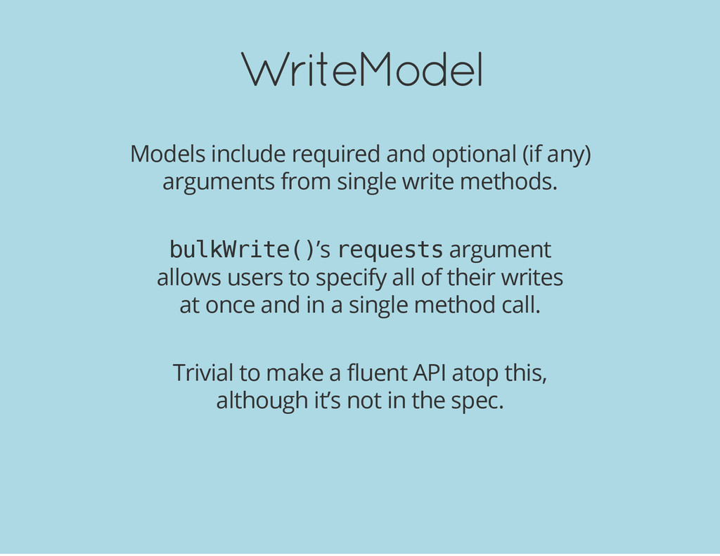 WriteModel Models include required and optional...