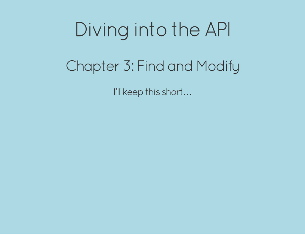 Diving into the API Chapter 3: Find and Modify ...