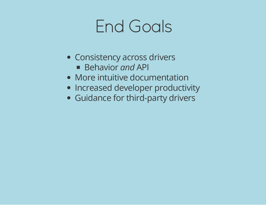 End Goals Consistency across drivers Behavior a...