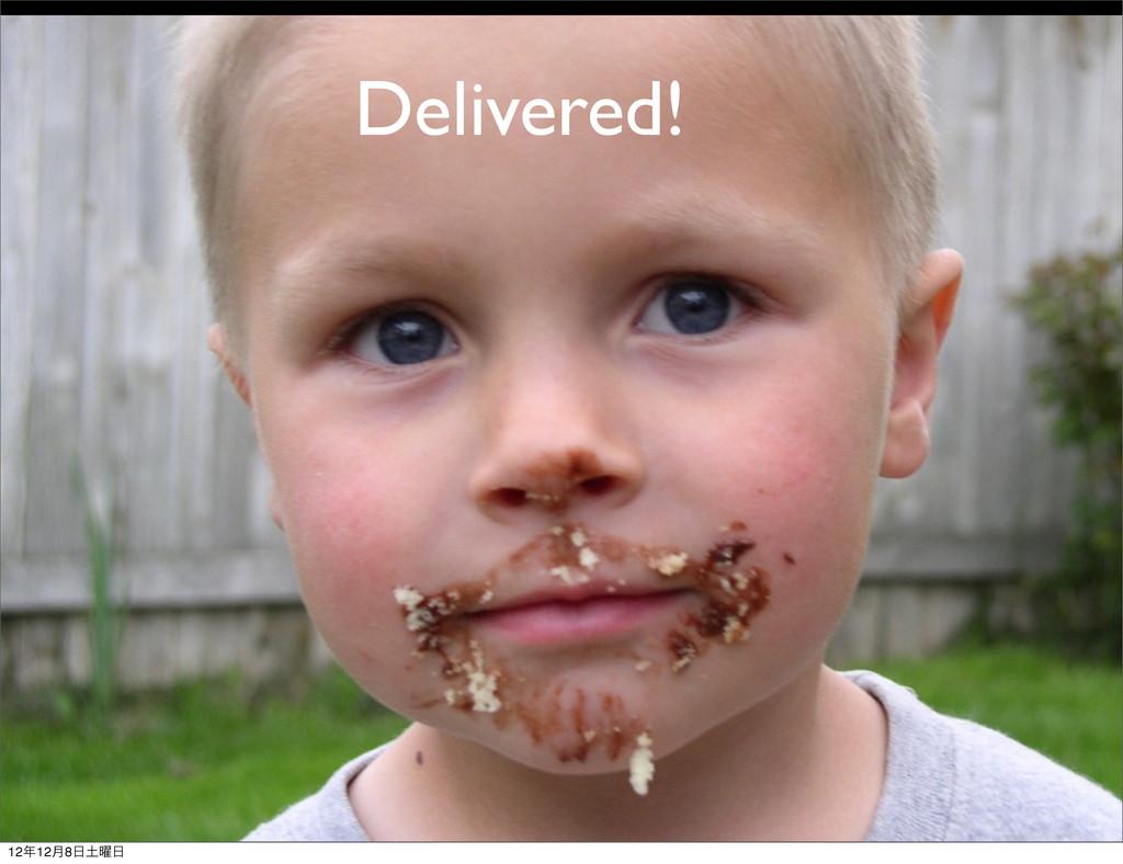 Delivered! 1212݄8༵