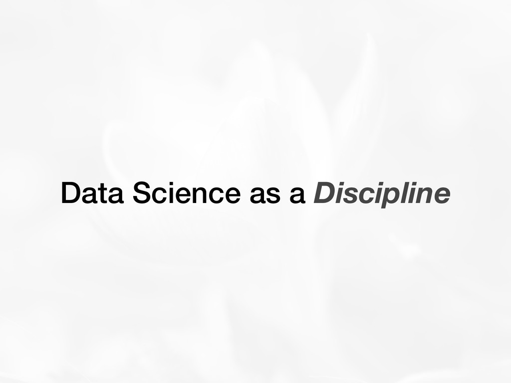 Data Science as a Discipline