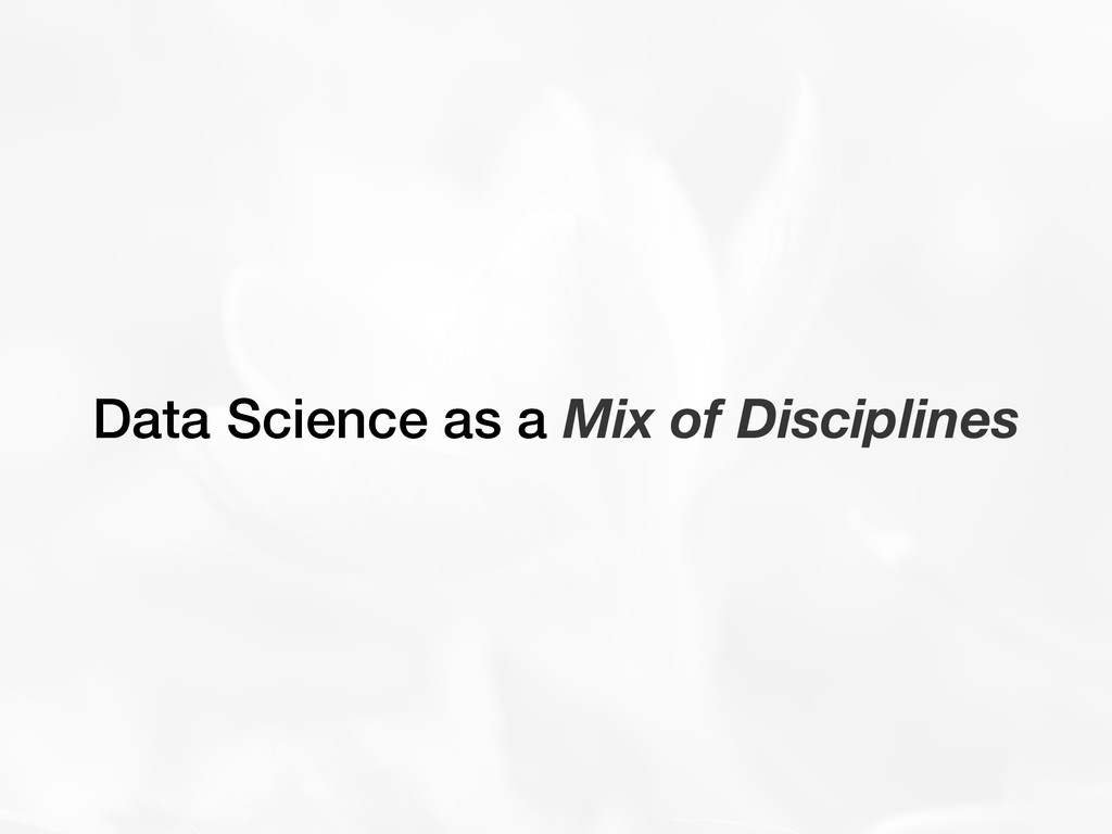 Data Science as a Mix of Disciplines