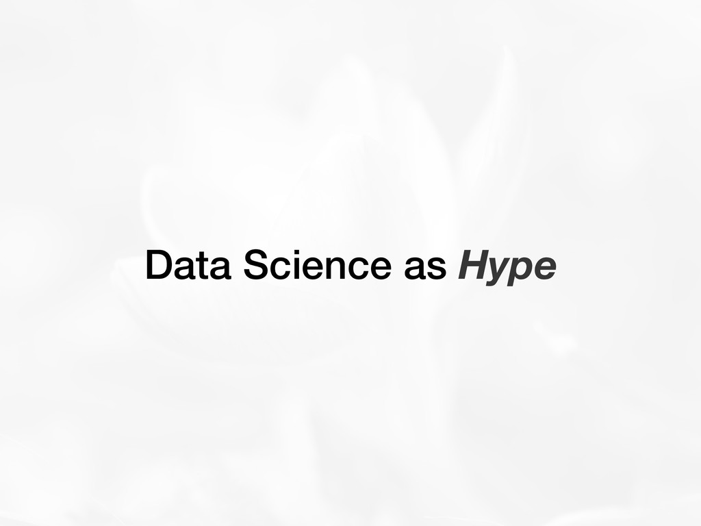 Data Science as Hype