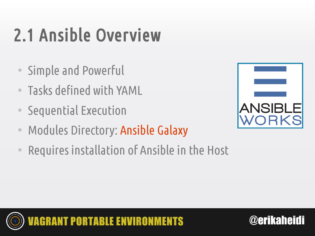 2.1 Ansible Overview ● Simple and Powerful ● Ta...
