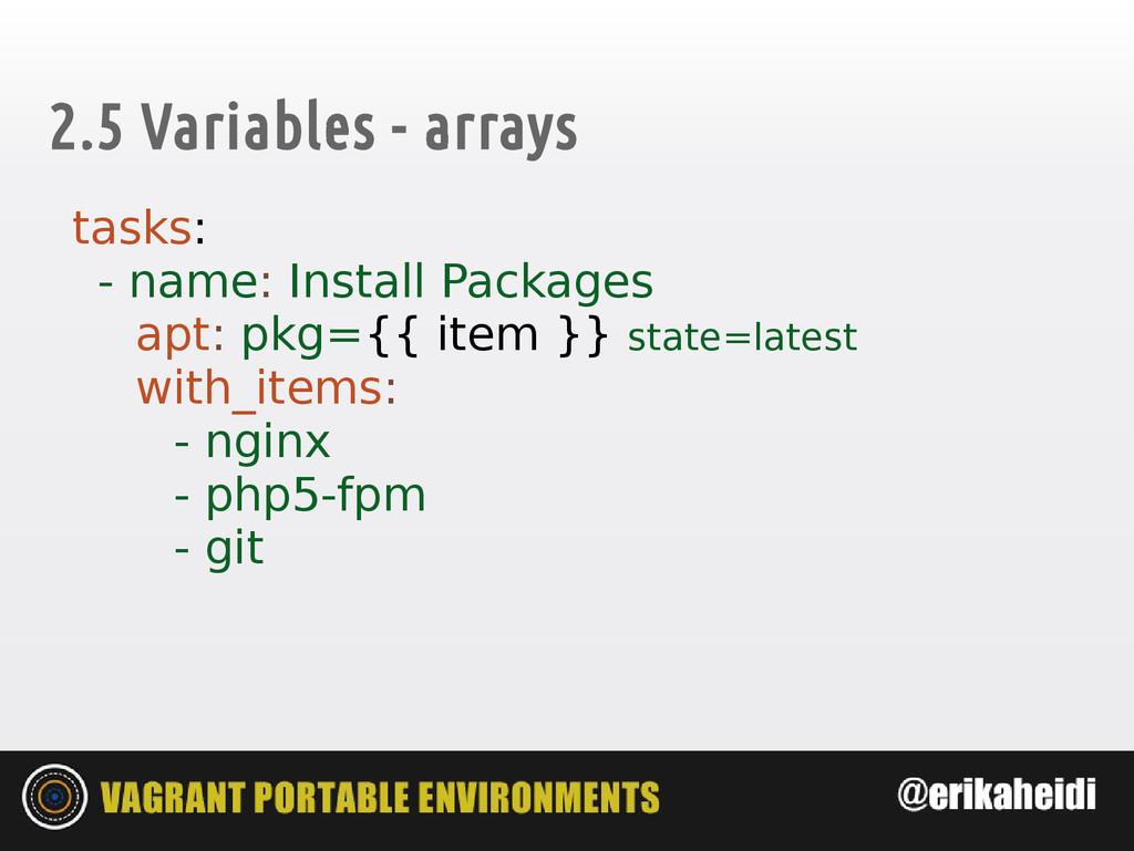 2.5 Variables - arrays tasks: - name: Install P...