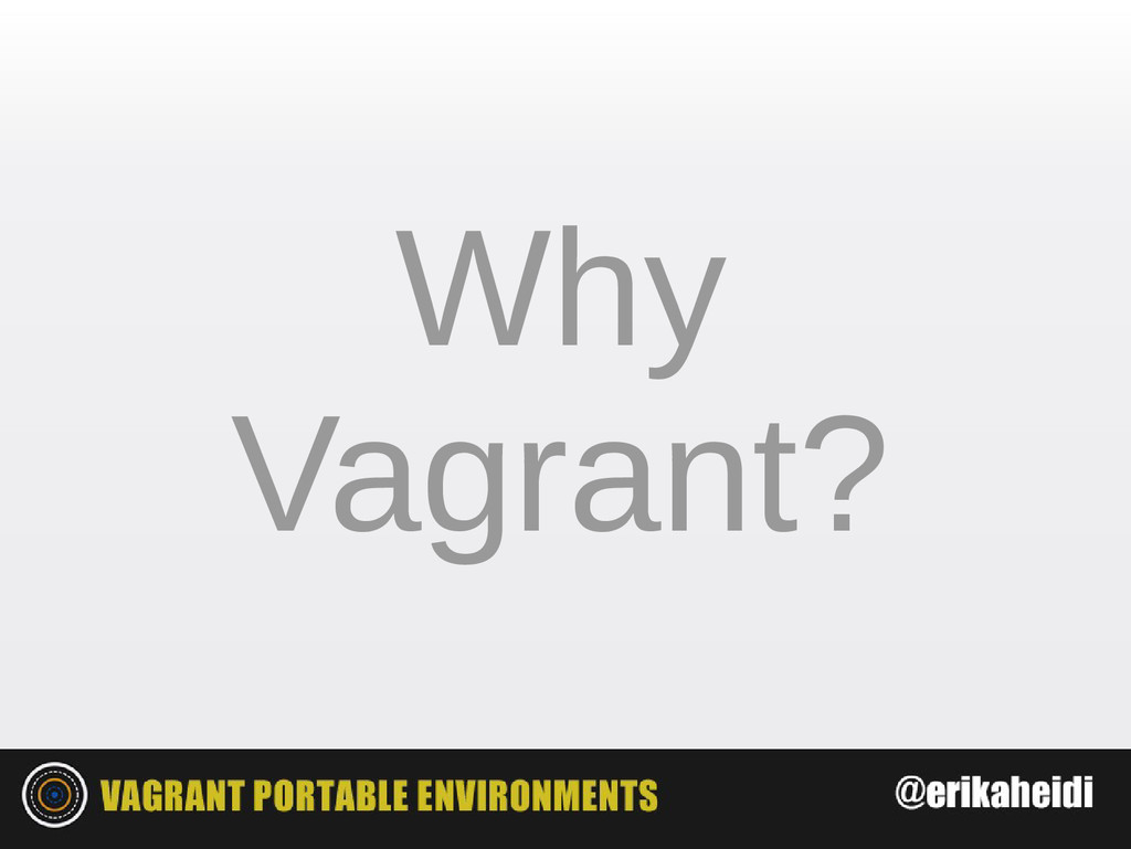 Why Vagrant?