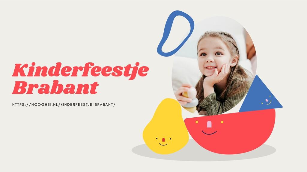 Kinderfeestje Brabant H T T P S : / / H O O G H...