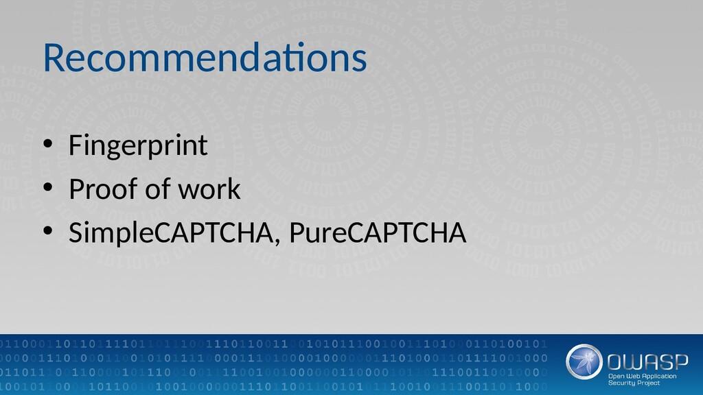 Recommendations • Fingerprint • Proof of work •...