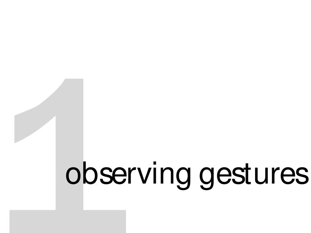 observing gestures