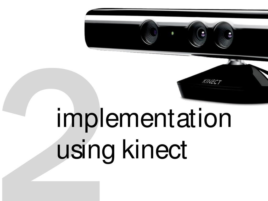 implementation using kinect