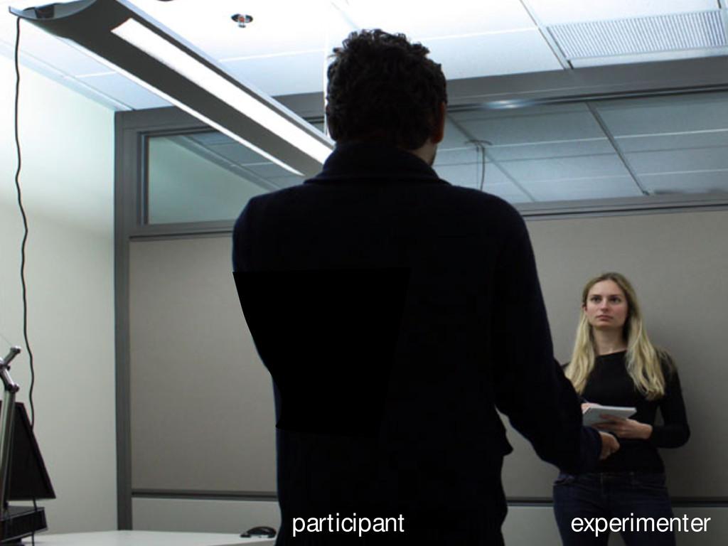 participant experimenter
