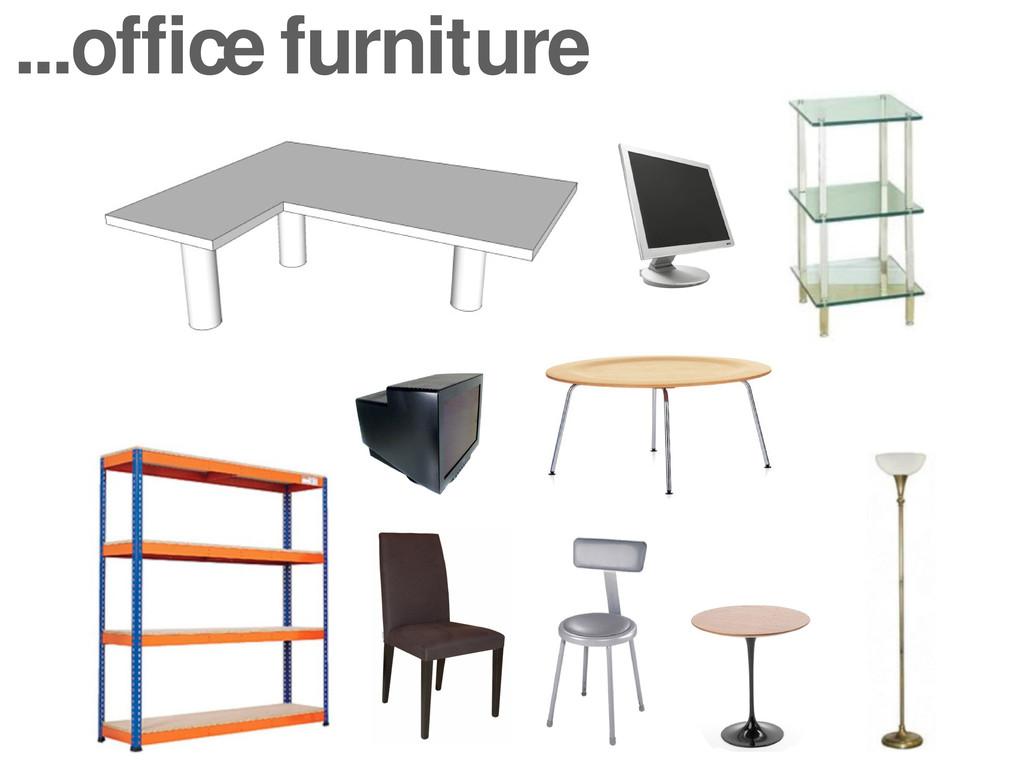 ...office furniture
