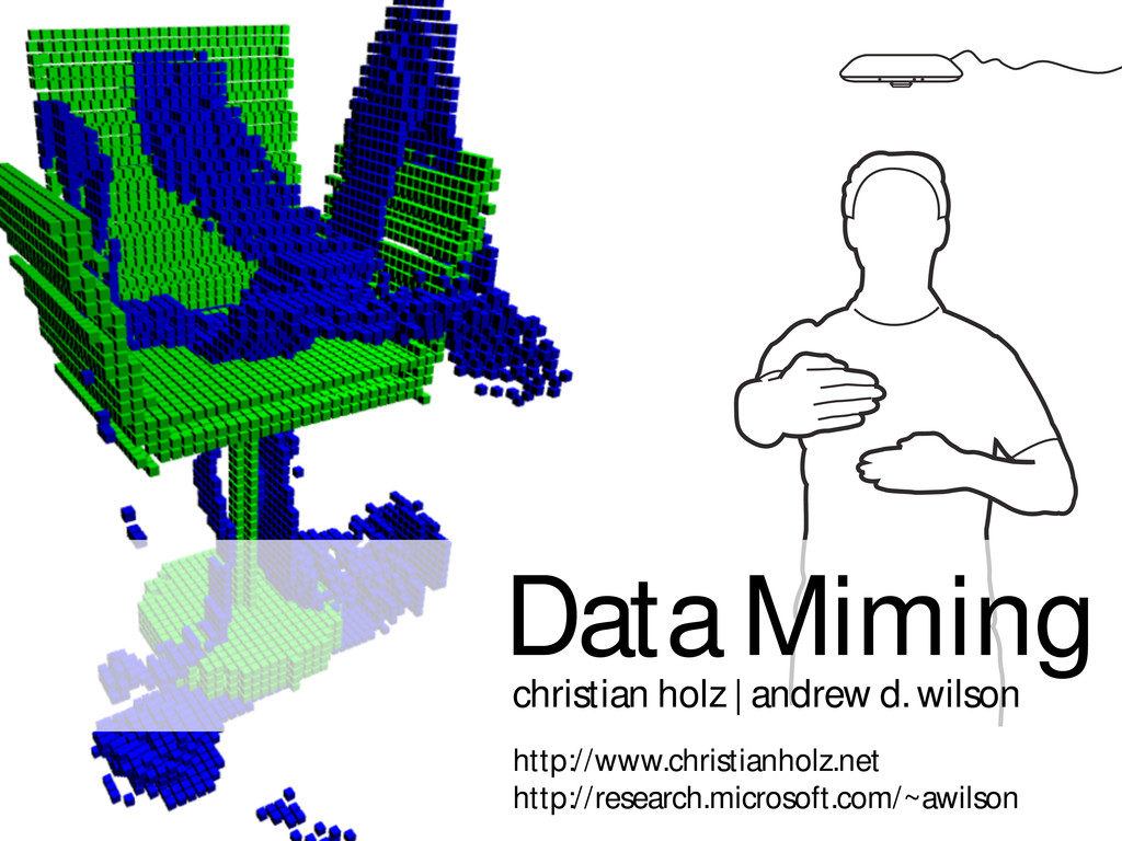 Data Miming christian holz | andrew d. wilson h...