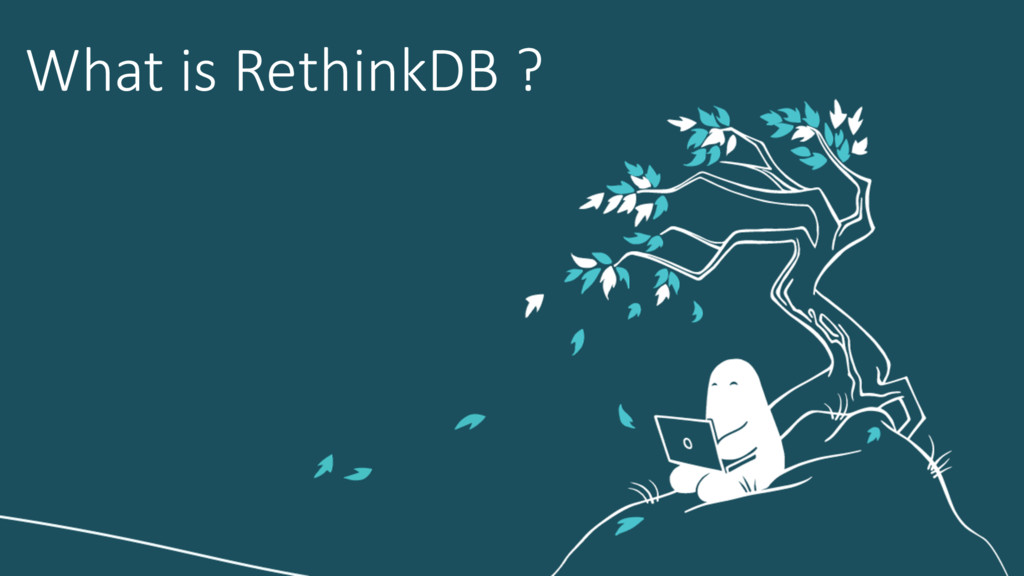What is RethinkDB ?