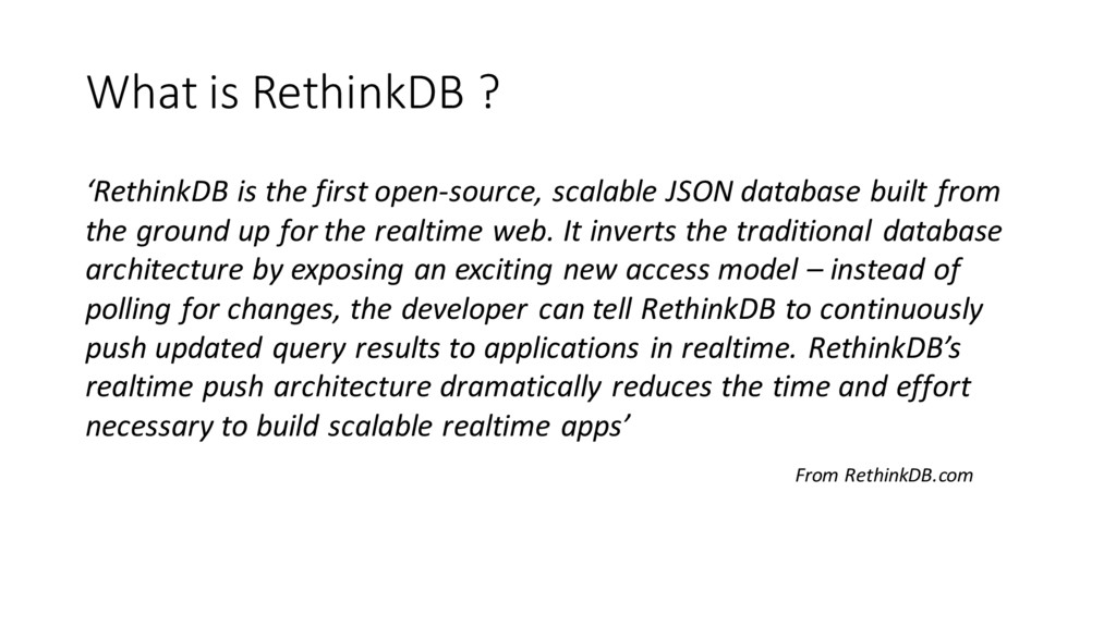 What is RethinkDB ? 'RethinkDB is the first ope...