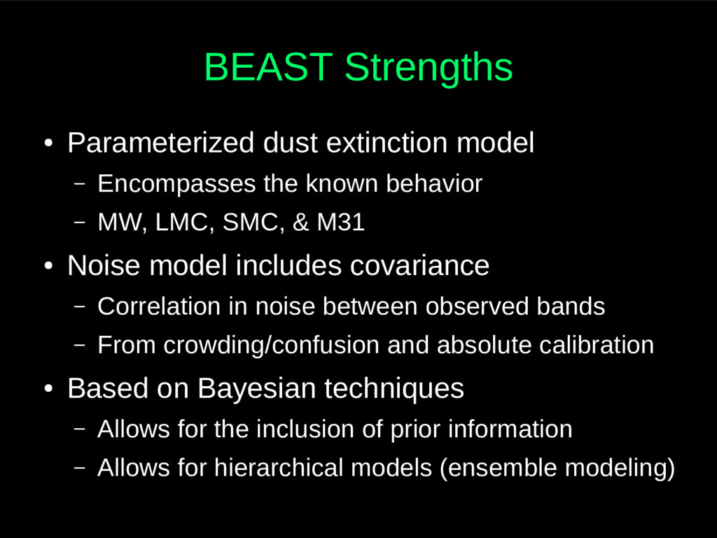 BEAST Strengths ● Parameterized dust extinction...