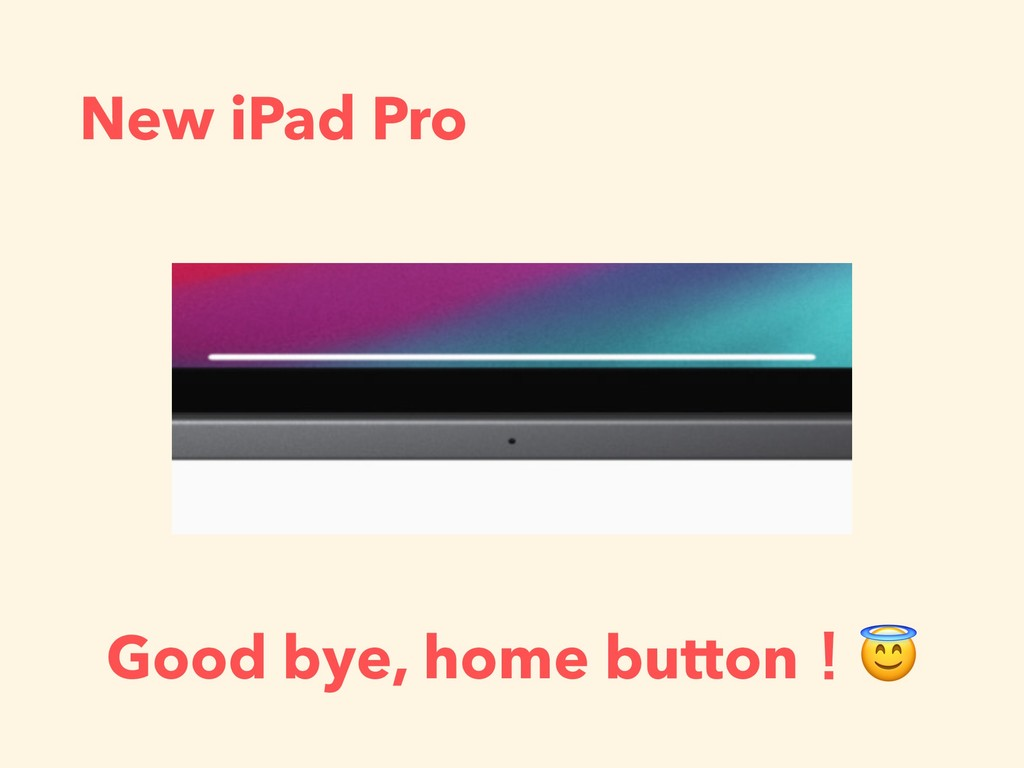 New iPad Pro Good bye, home buttonʂ