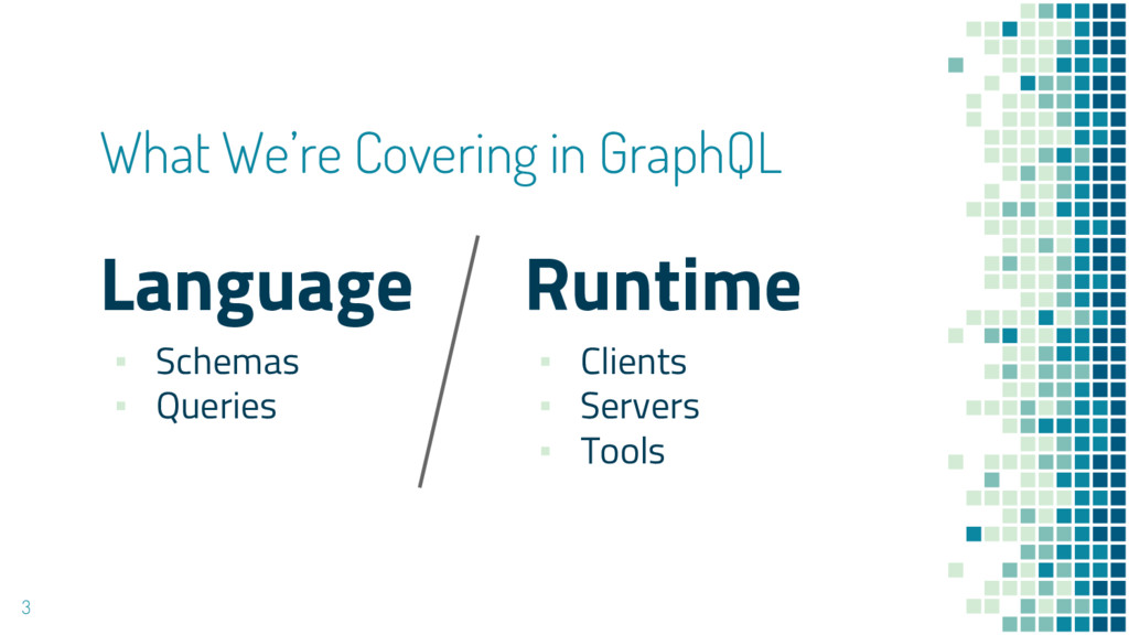 Runtime ▪ Clients ▪ Servers ▪ Tools What We're ...