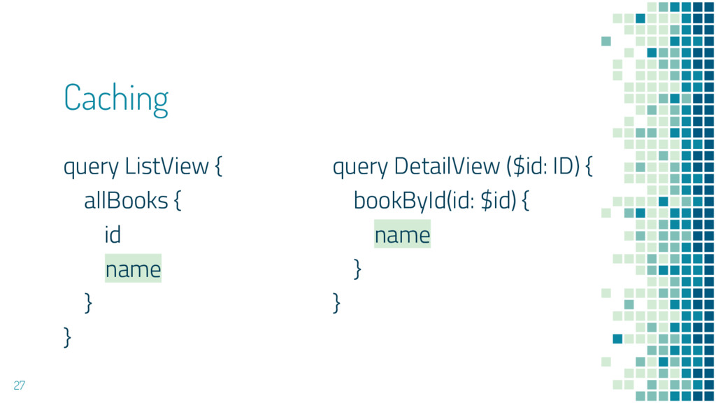 Caching query ListView { allBooks { id name } }...