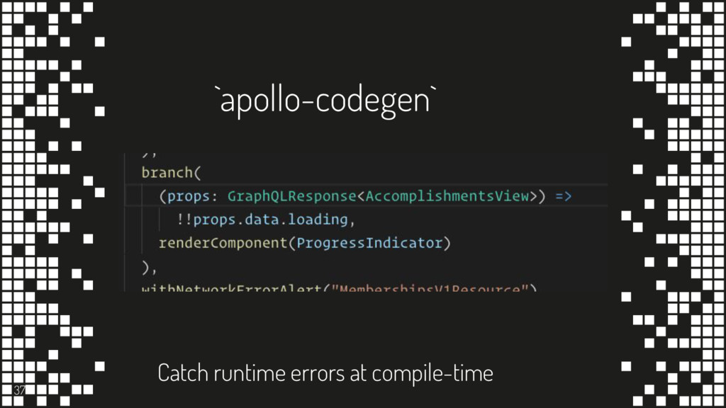 `apollo-codegen` 37 Catch runtime errors at com...