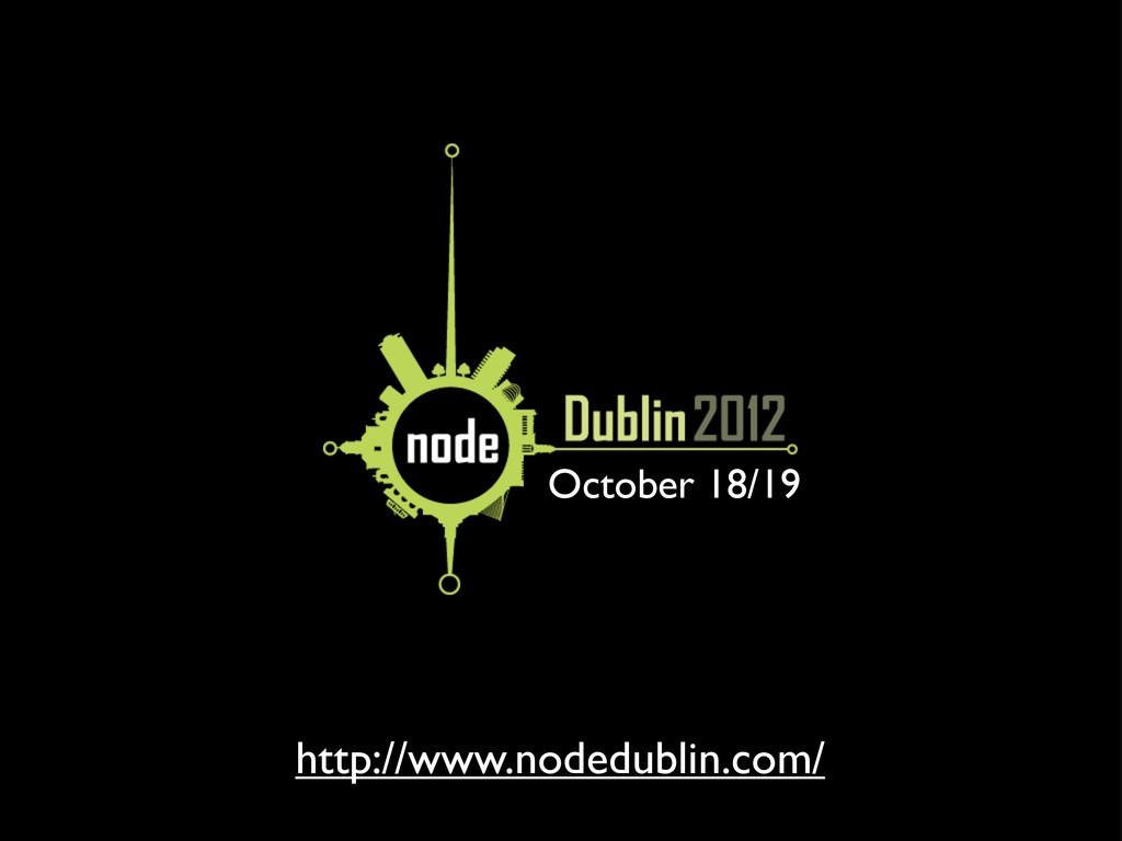 http://www.nodedublin.com/ October 18/19