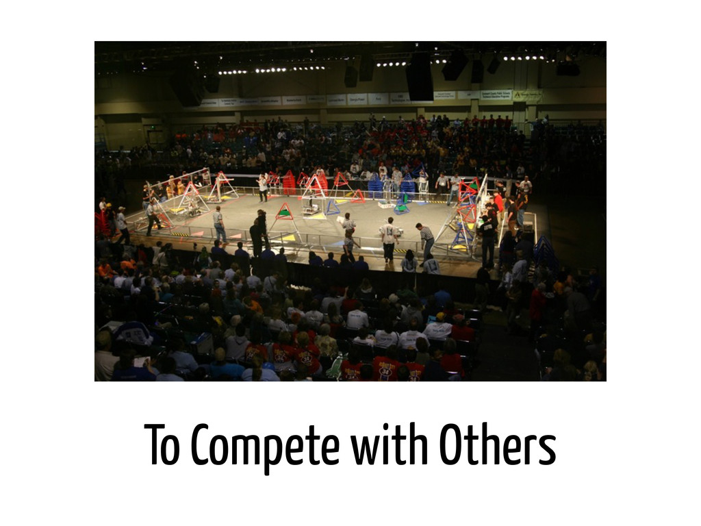 To Compete with Others