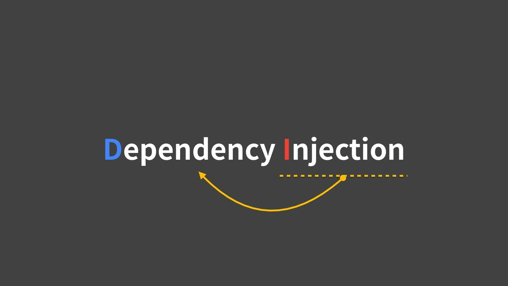 Dependency Injection