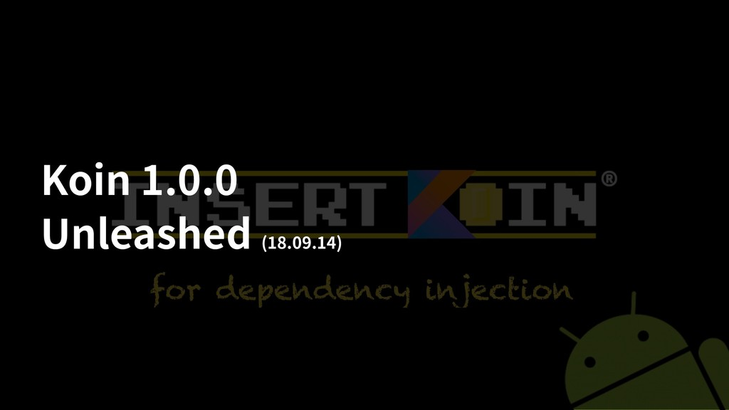Koin 1.0.0 Unleashed (18.09.14)