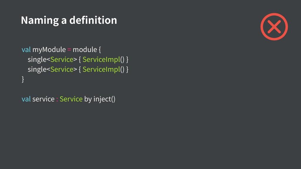 val myModule = module { single<Service> { Servi...