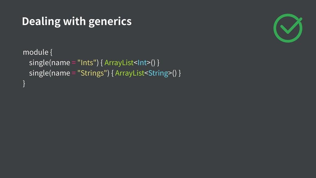 "module { single(name = ""Ints"") { ArrayList<Int>..."