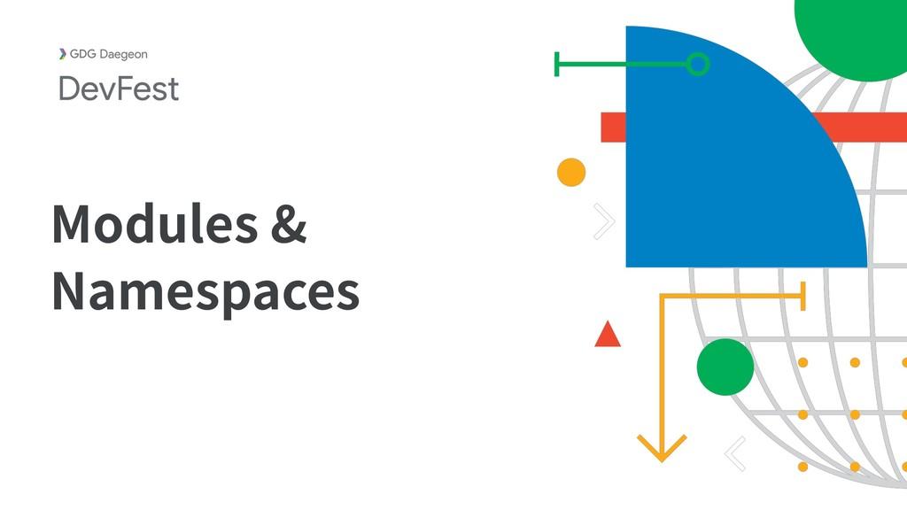 Modules & Namespaces