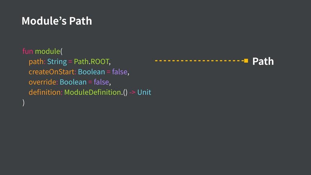 fun module( path: String = Path.ROOT, createOnS...