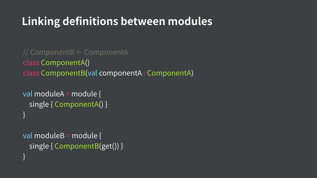 // ComponentB <- ComponentA class ComponentA() ...