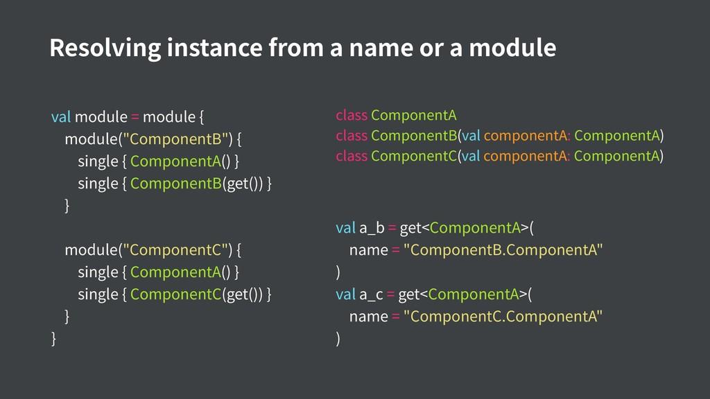 """val module = module { module(""""ComponentB"""") { si..."""
