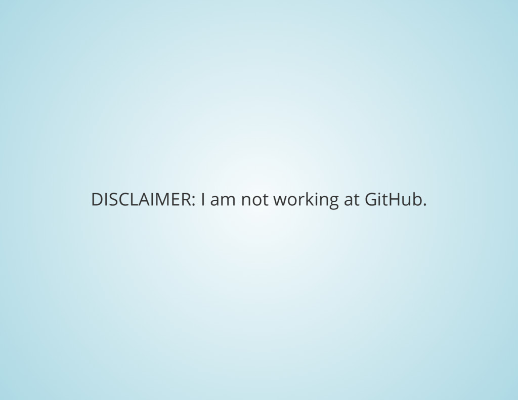 DISCLAIMER: I am not working at GitHub.