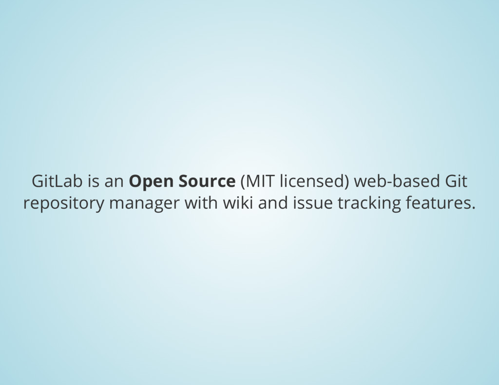 GitLab is an Open Source (MIT licensed) web-bas...