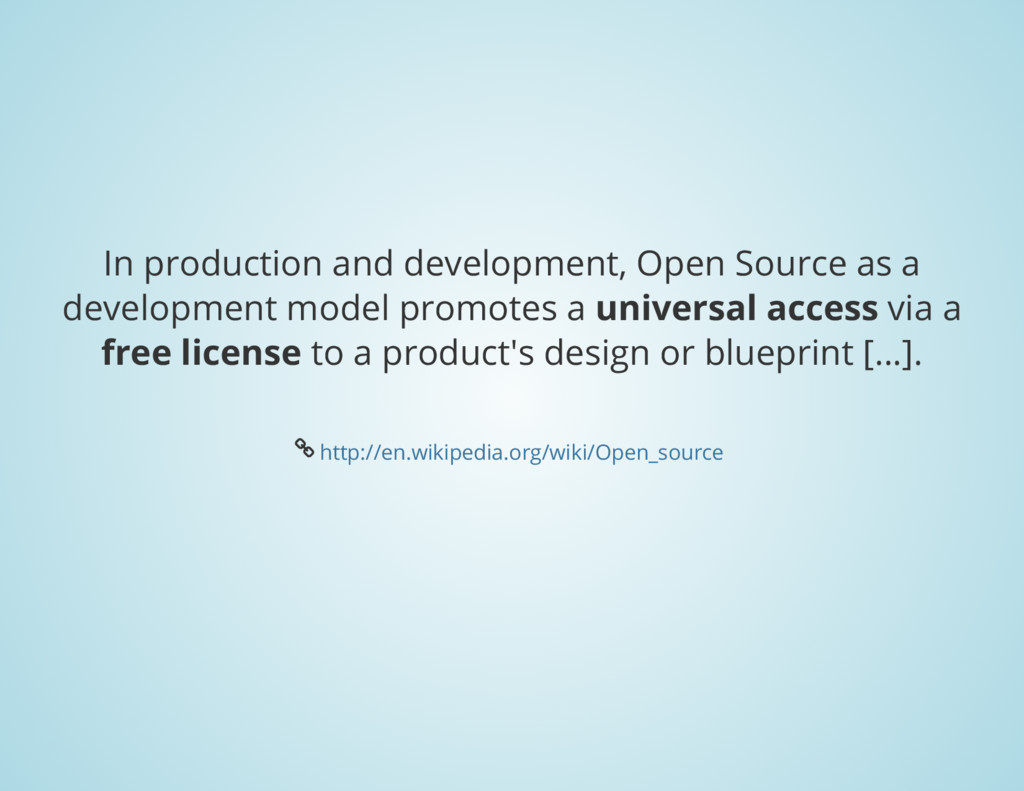 In production and development, Open Source as a...