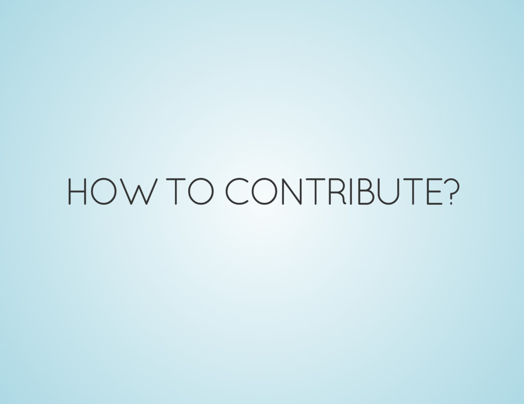 HOW TO CONTRIBUTE?