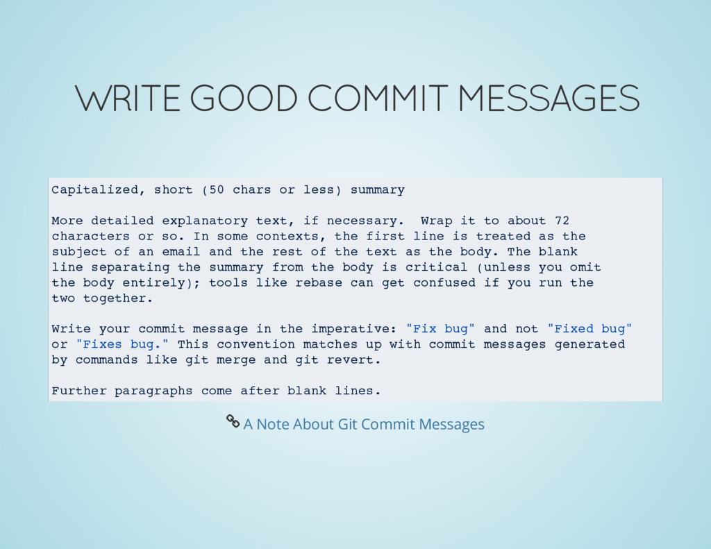 WRITE GOOD COMMIT MESSAGES Capitalized, short (...