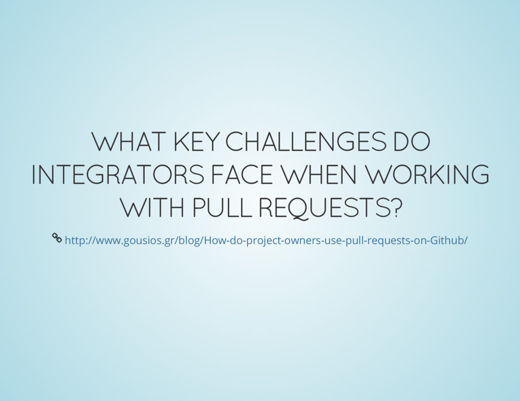 WHAT KEY CHALLENGES DO INTEGRATORS FACE WHEN WO...