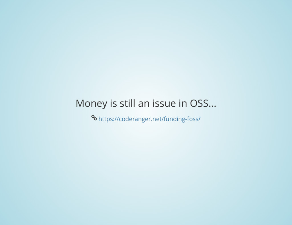 Money is still an issue in OSS... Å https://cod...
