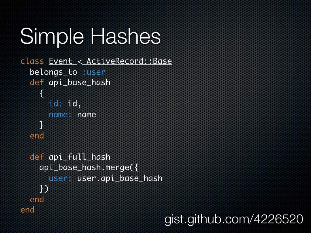 Simple Hashes gist.github.com/4226520 class Eve...