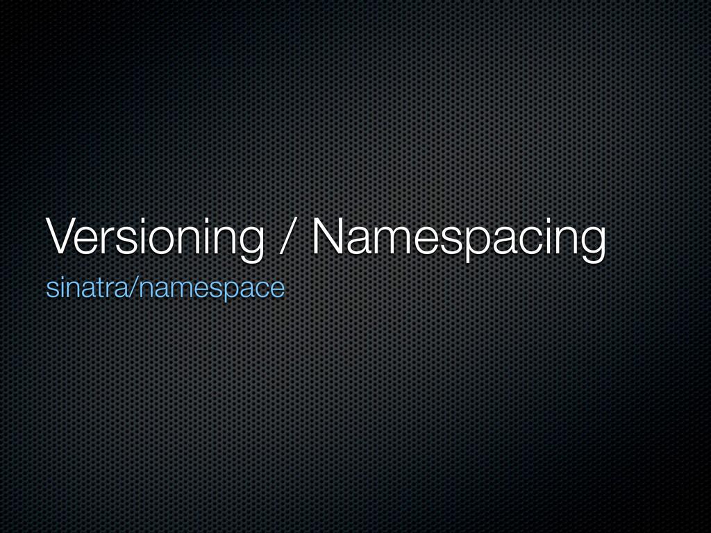 Versioning / Namespacing sinatra/namespace