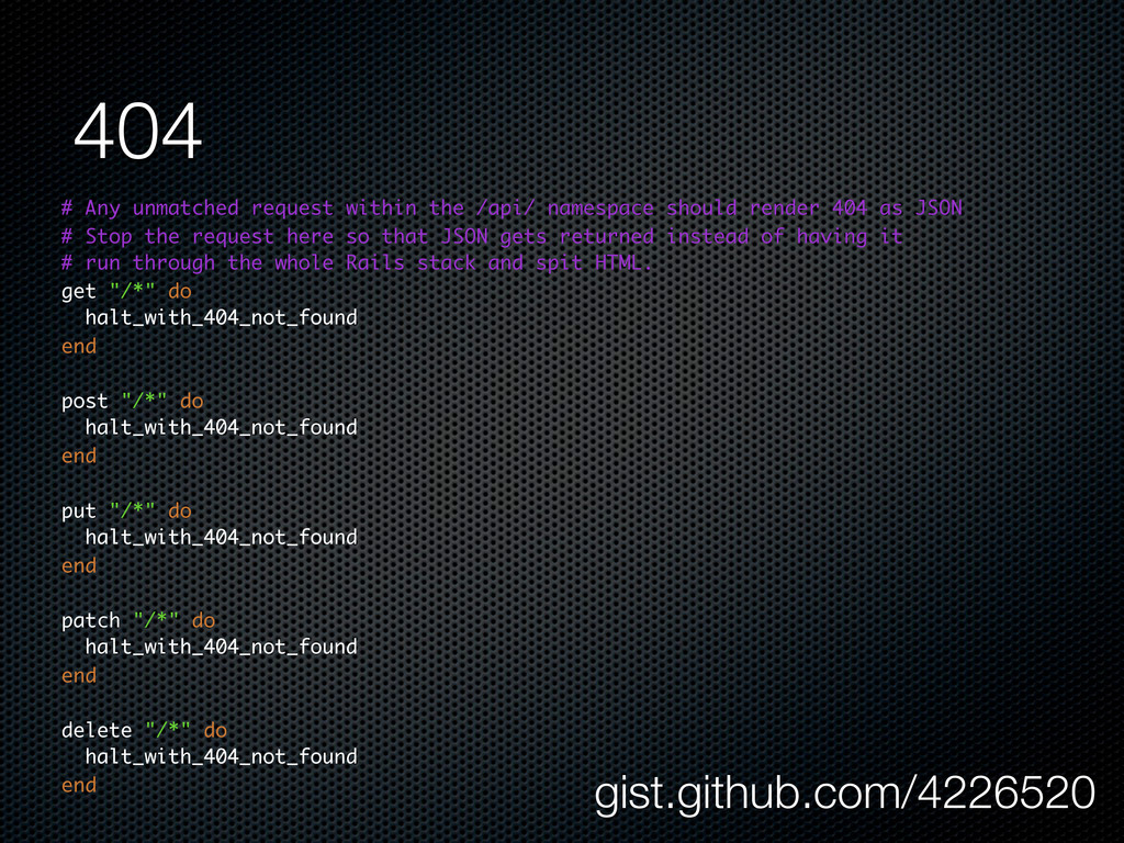 404 gist.github.com/4226520 # Any unmatched req...